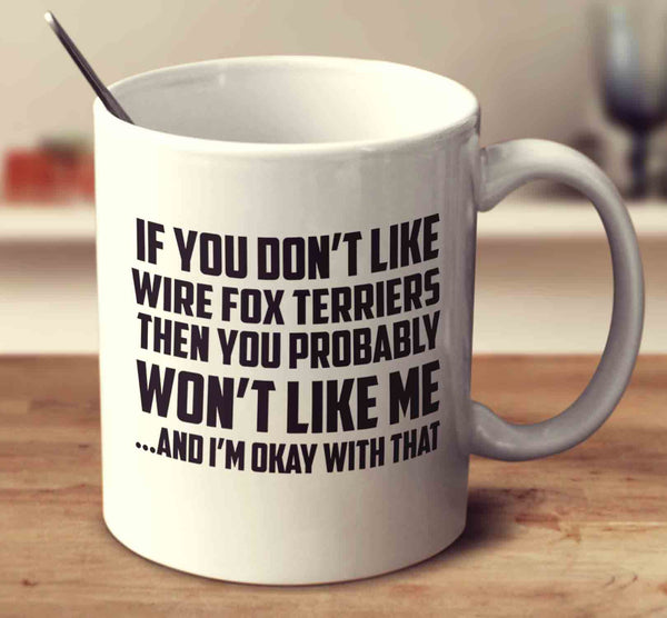 If You Don't Like Wire Fox Terriers
