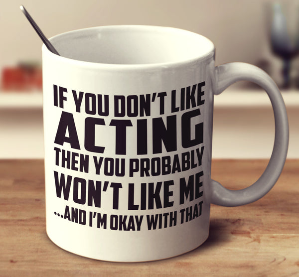If You Don't Like Acting