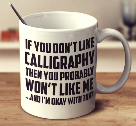 If You Don't Like Calligraphy