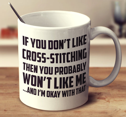 If You Don't Like Cross Stitching