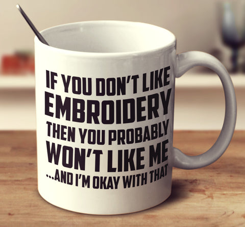 If You Don't Like Embroidery