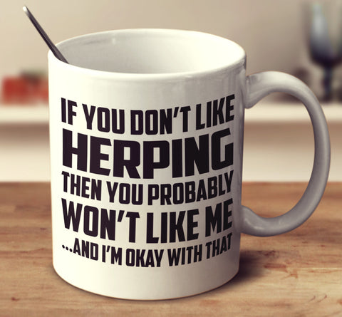 If You Don't Like Herping