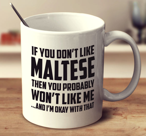 If You Don't Like Maltese
