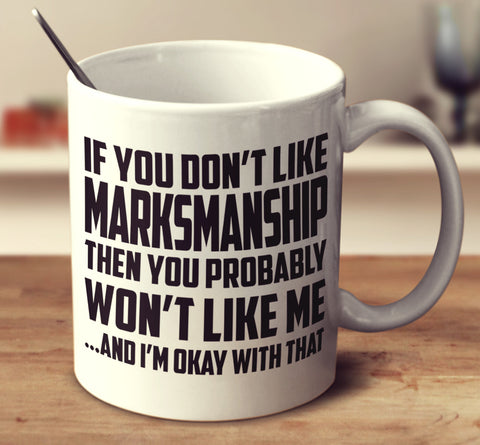 If You Don't Like Marksmanship