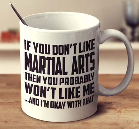 If You Don't Like Martial Arts