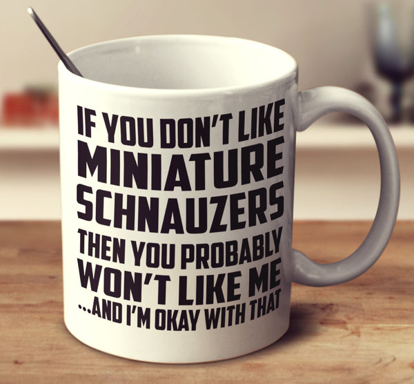 If You Don't Like Miniature Schnauzers