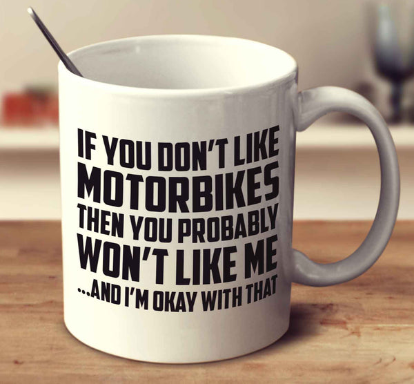 If You Don't Like Motorbikes