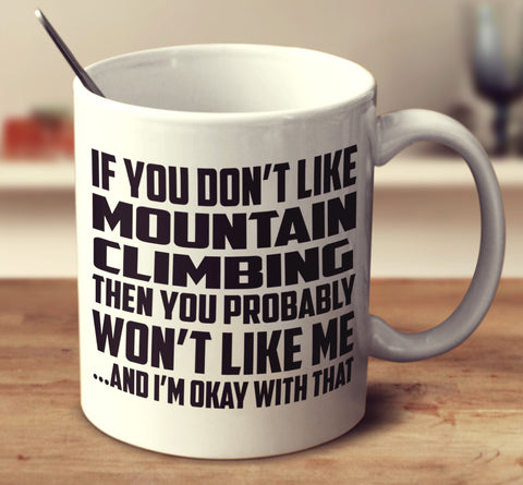 If You Don't Like Mountain Climbing
