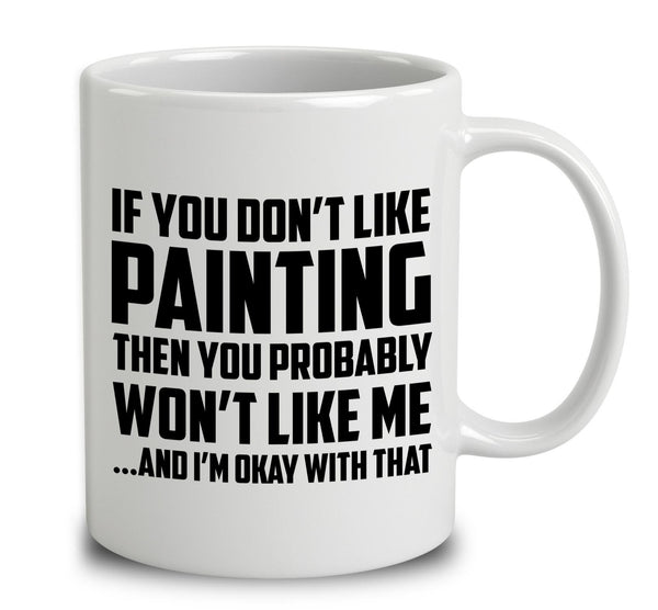 If You Don't Like Painting
