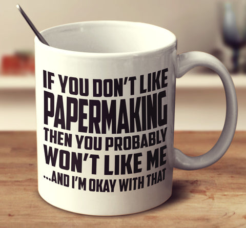 If You Don't Like Papermaking