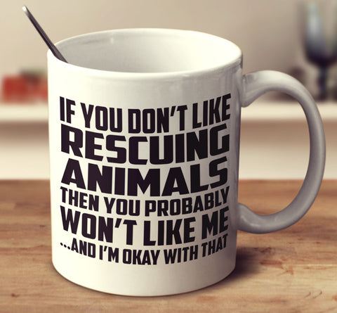 If You Don't Like Rescuing Animals