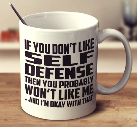 If You Don't Like Self Defense