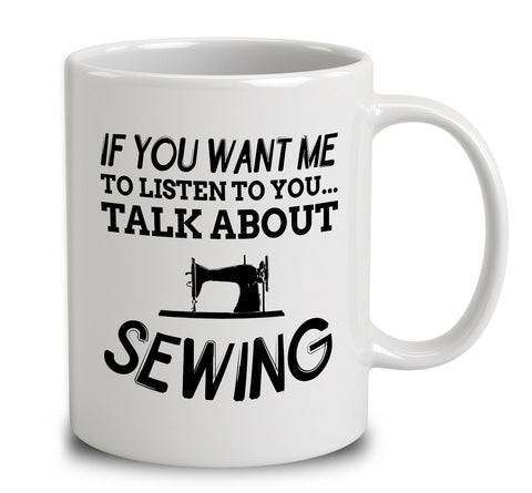If You Want Me To Listen To You... Talk About Sewing