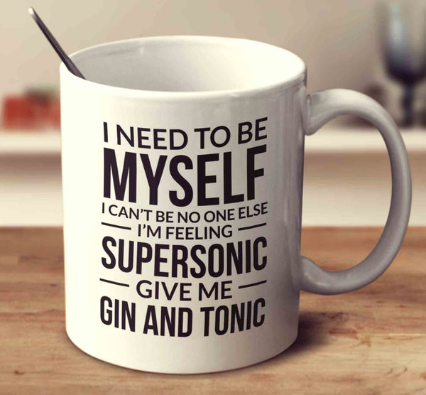 I'm Feeling Supersonic Give Me Gin And Tonic