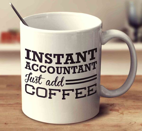 Instant Accountant Just Add Coffee
