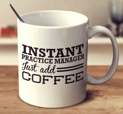Instant Practice Manager Just Add Coffee