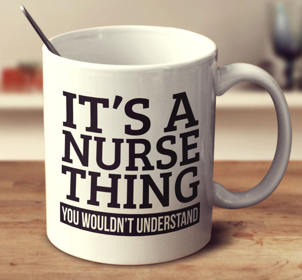 It's A Nurse Thing