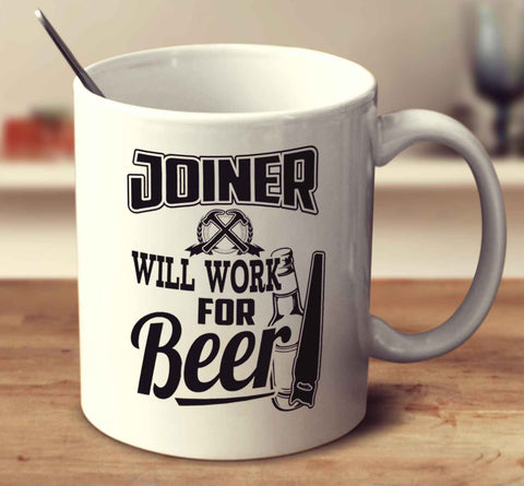 Joiner Will Work For Beer