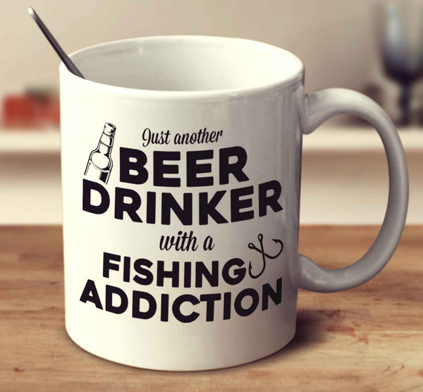 Just Another Beer Drinker With A Fishing Addiction