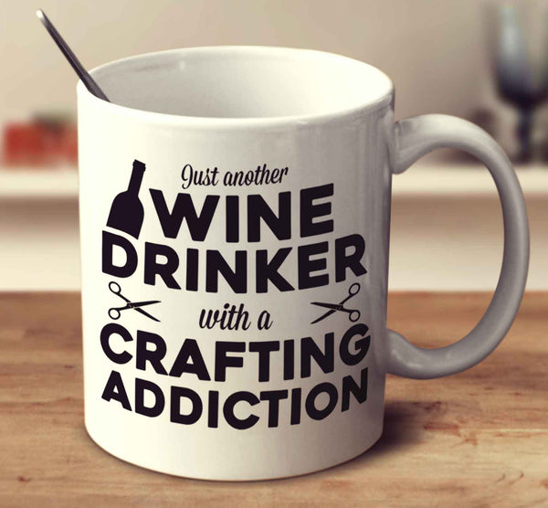 Just Another Wine Drinker With A Crafting Addiction