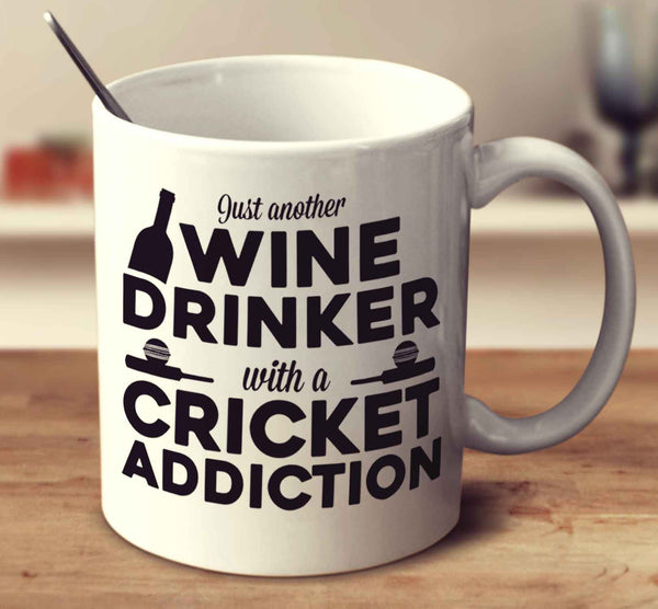 Just Another Wine Drinker With A Cricket Addiction