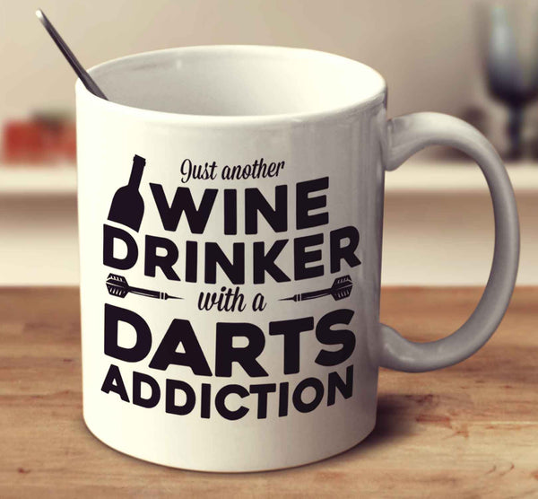 Just Another Wine Drinker With A Darts Addiction