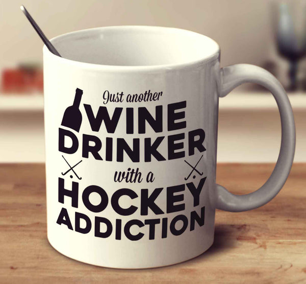 Just Another Wine Drinker With A Hockey Addiction