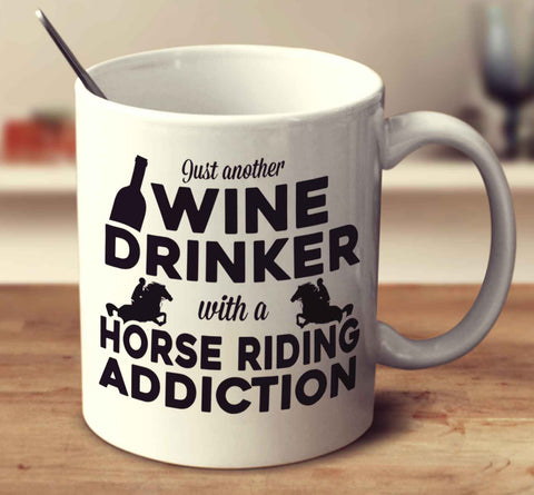 Just Another Wine Drinker With A Horse Riding Addiction