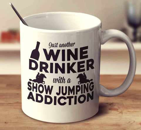 Just Another Wine Drinker With A Show Jumping Addiction