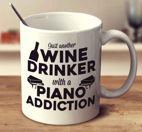 Just Another Wine Drinker With A Piano Addiction