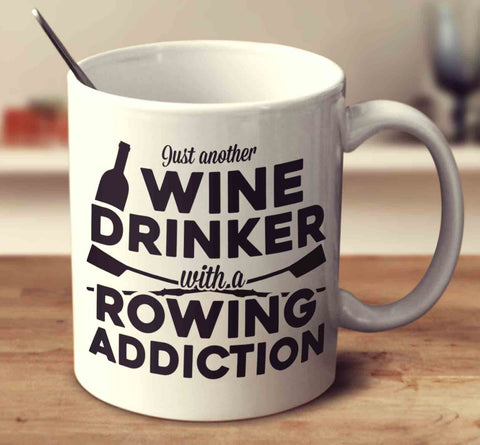 Just Another Wine Drinker With A Rowing Addiction