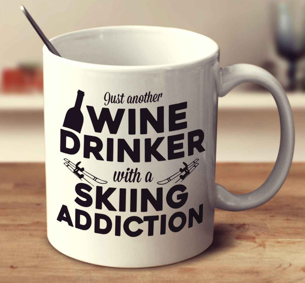 Just Another Wine Drinker With A Skiing Addiction