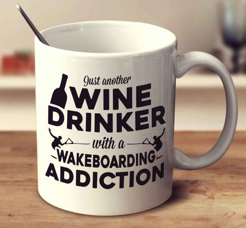 Just Another Wine Drinker With A Wakeboarding Addiction