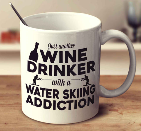 Just Another Wine Drinker With A Water Skiing Addiction