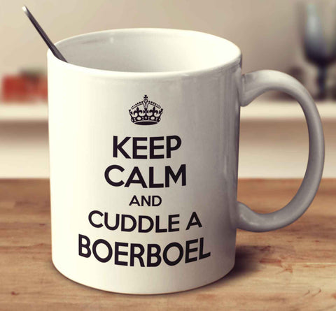 Keep Calm And Cuddle A Boerboel