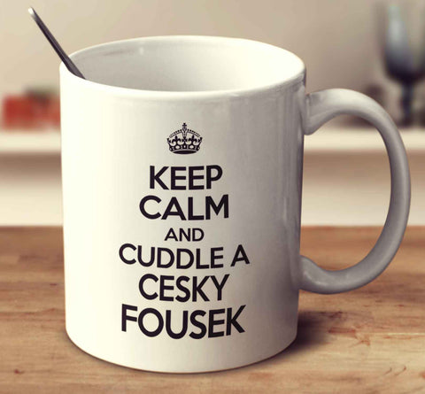 Keep Calm And Cuddle A Cesky Fousek
