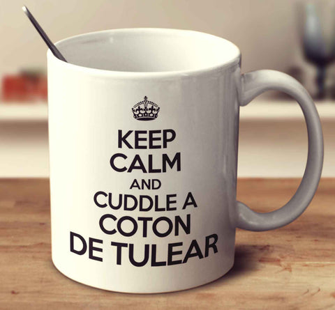 Keep Calm And Cuddle A Coton De Tulear