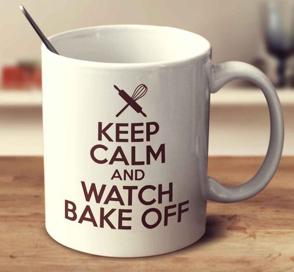 Keep Calm And Watch Bake Off