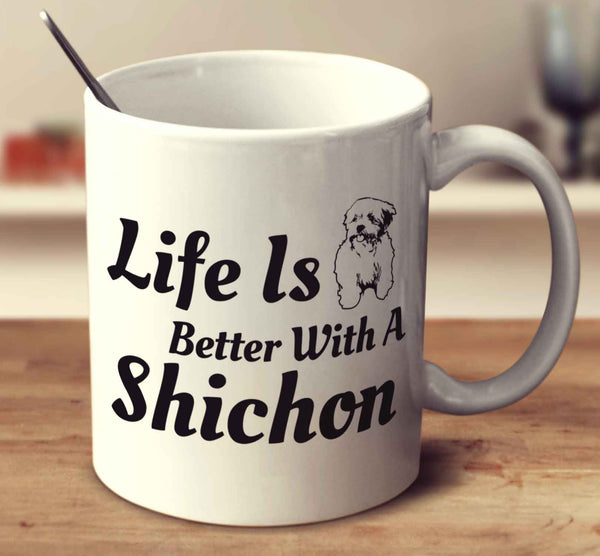 Life Is Better With A Shichon