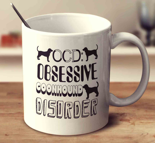 Obsessive Coonhound Disorder