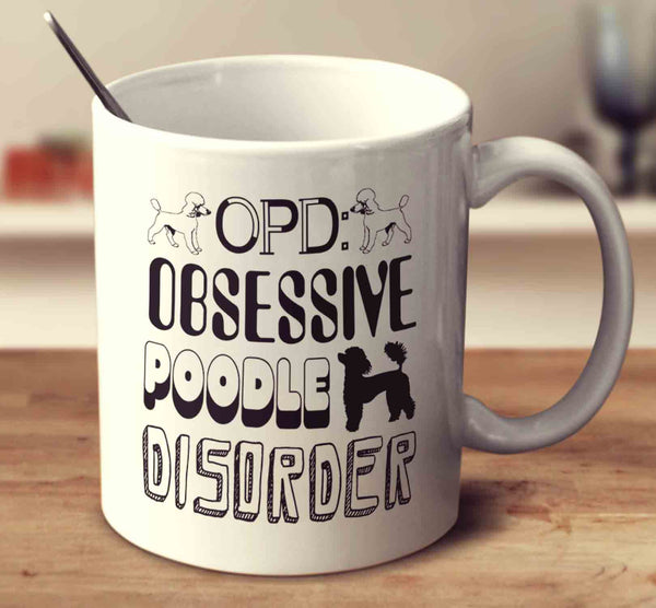 Obsessive Poodle Disorder