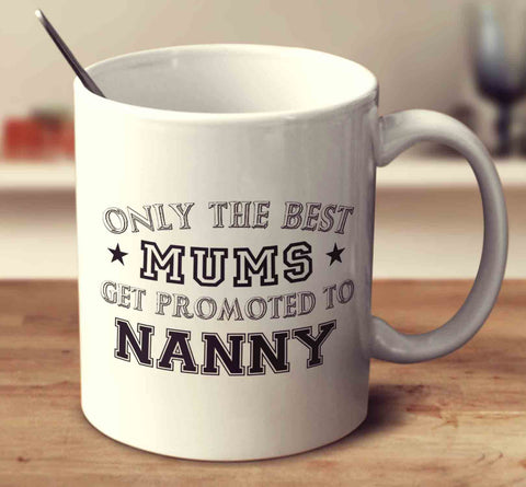 Only the Best Mums Get Promoted To Nanny