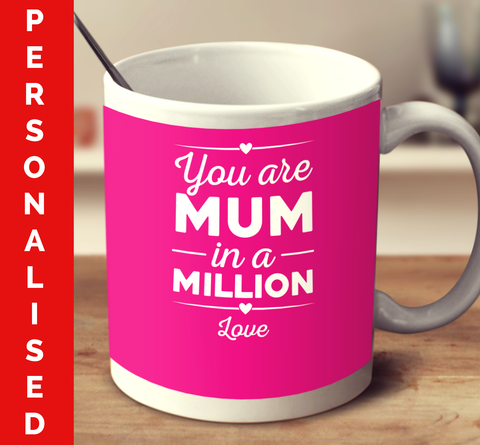Personalised You Are Mum In A Million Love