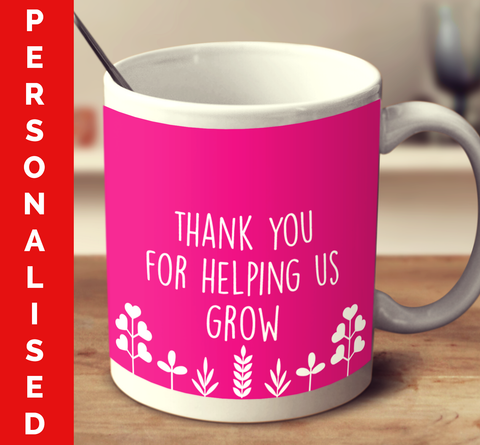 Personalised Thank You For Helping Us Grow
