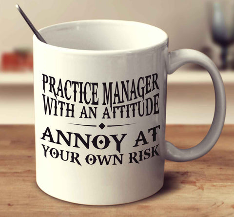 Practice Manager With An Attitude