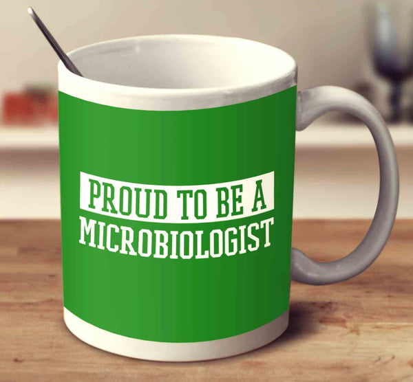 proud to be a microbiologist