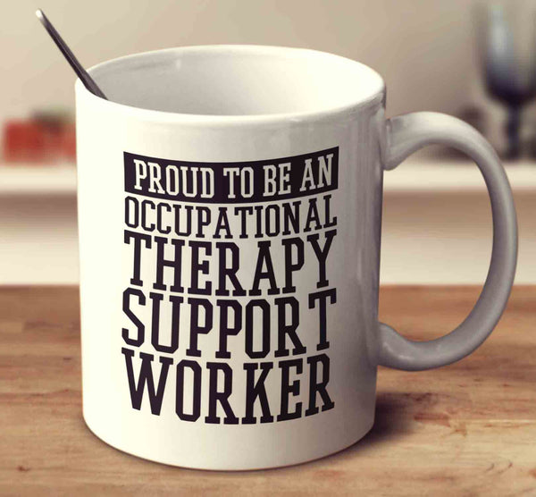 Proud To Be An Occupational Therapy Support Worker