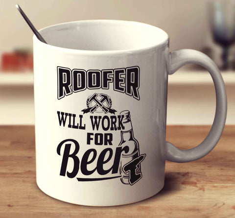 Roofer Will Work For Beer