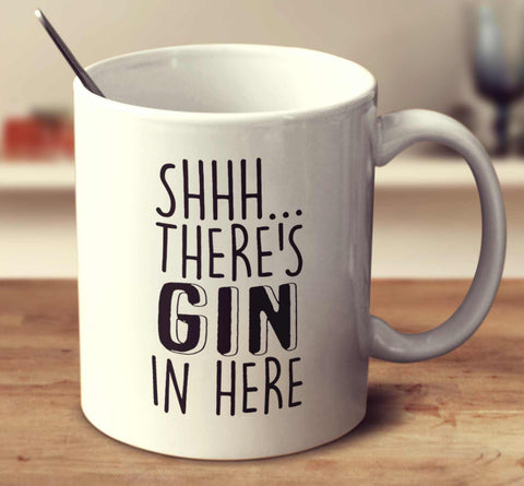 Shhh... There's Gin In Here