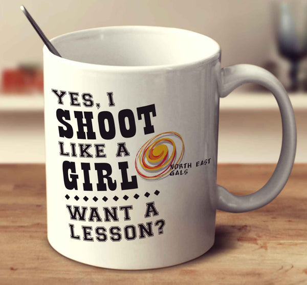Yes, I Shoot Like A Girl - North East Gals